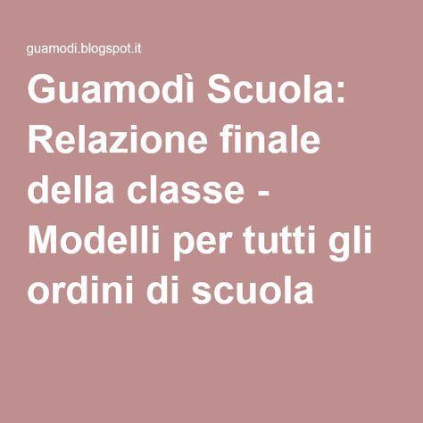 Guamodì Scuola: Relazione finale della classe - Modelli per tutti gli ordini di scuola