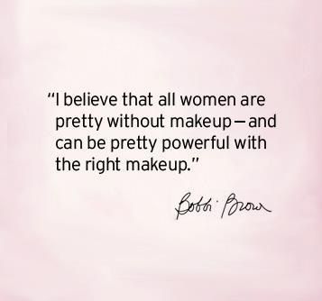 I Believe That All Women Are Pretty Without Makeup