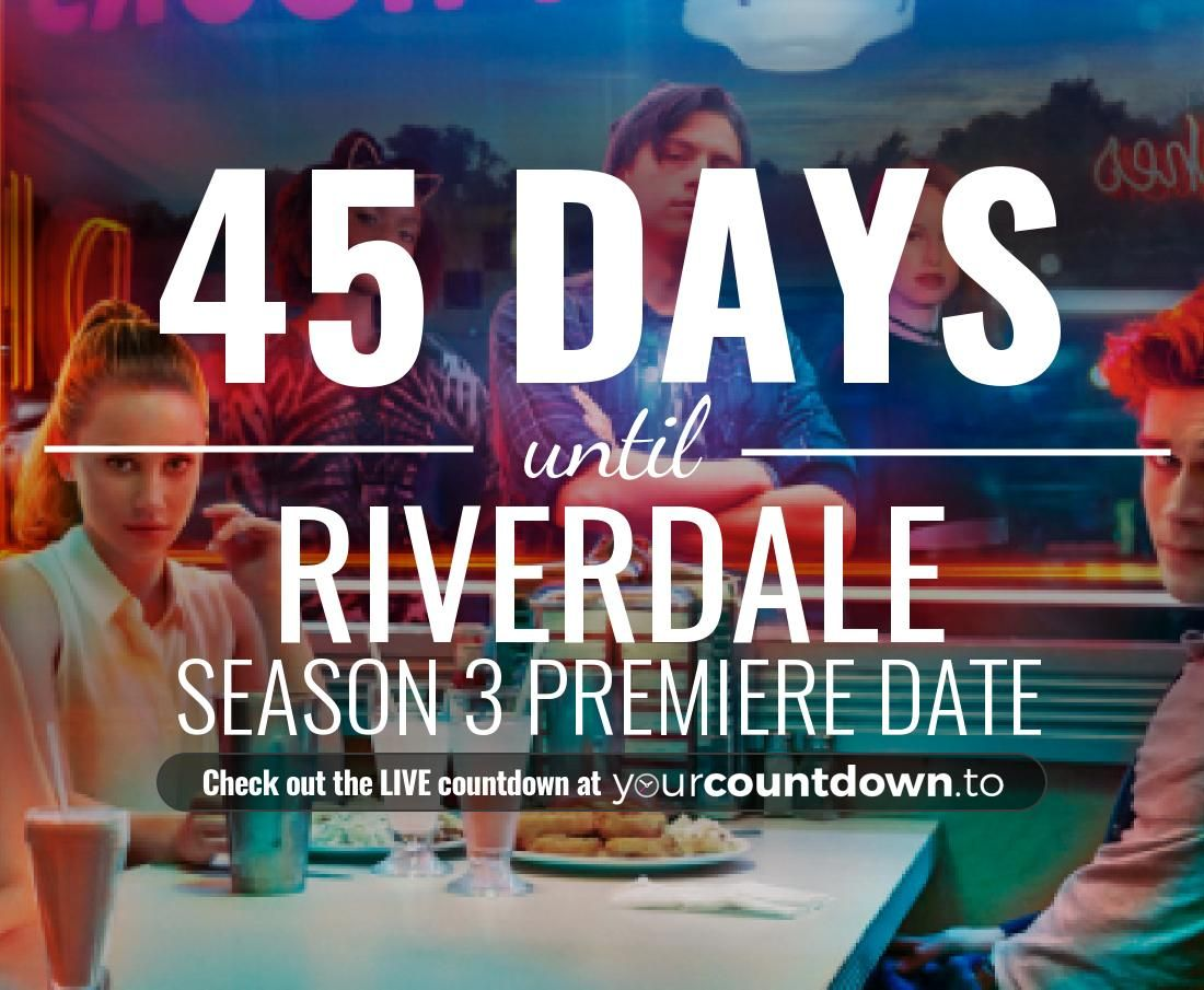 Counting Down The Days Hours Minutes And Seconds Until Riverdale