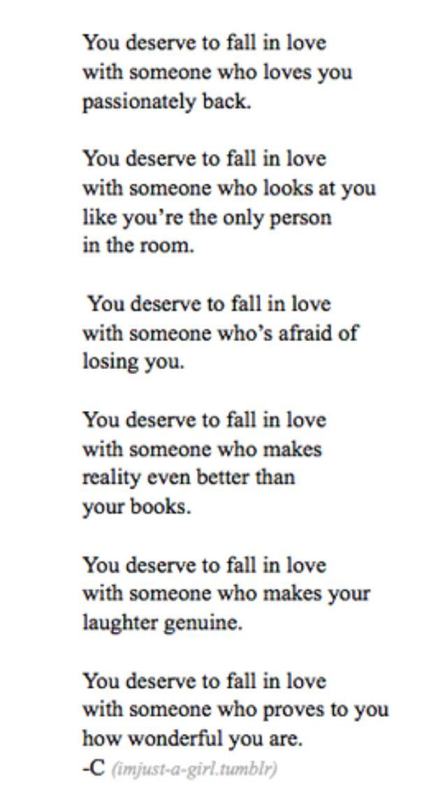 You Deserve To Fall In Love With Someone Who Loves You Passionately