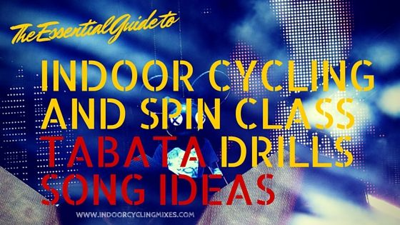 Indoor Cycling and Spin Class Tabata Drills Song Ideas | Spin class