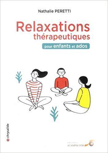 Relaxations Therapeutiques Pour Enfants Et Ados Nathalie
