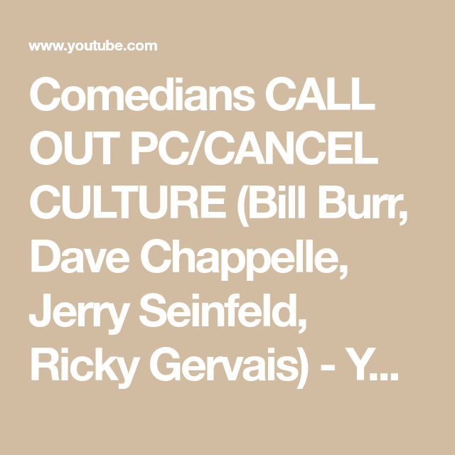 Comedians Call Out Pc Cancel Culture Bill Burr Dave Chappelle Jerry Seinfeld Ricky Gervais Youtube Dave Chappelle Jerry Seinfeld Comedians