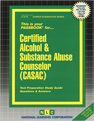 The Certified Alcohol & Substance Abuse Counselor (CASAC) Passbook ...