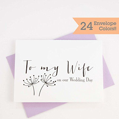 To My Wife On Our Wedding Day CardThe Inside Is Blank For You Write A Special Note Your New Cards Are Available In 3 Sizes
