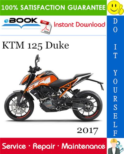 2017 Ktm 125 Duke Motorcycle Service Repair Manual Ktm Duke Motorcycle Ktm 125 Duke