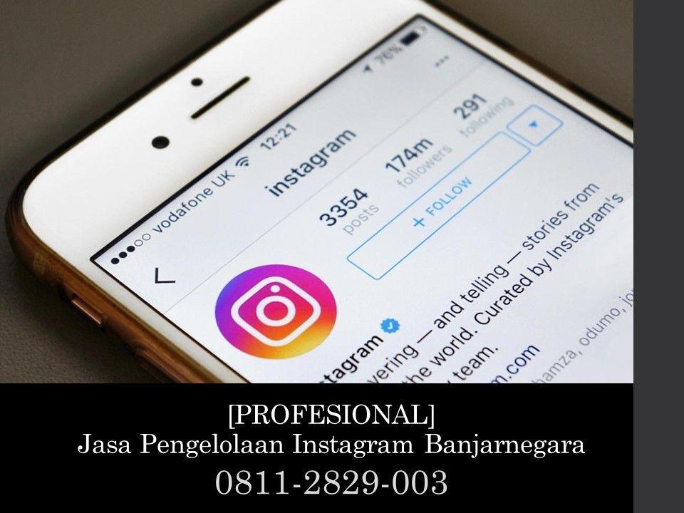 Profesional Jasa Pengelolaan Instagram Banjarnegara Wa Sms Telp 0811 2829 003 Instagram