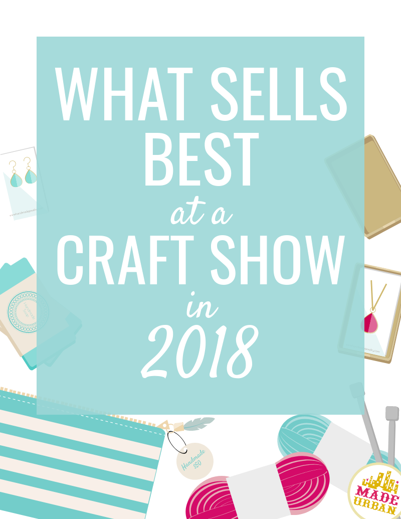 What Sells Best At A Craft Show Find Out Craft Fair Ideas To