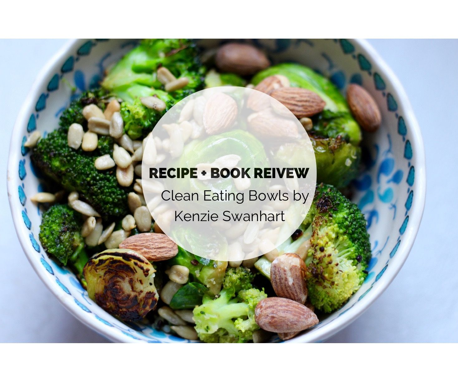 Recipe book feature kenzie swanharts clean eating bowls 100 recipe book feature kenzie swanharts clean eating bowls 100 real food recipes for forumfinder Images