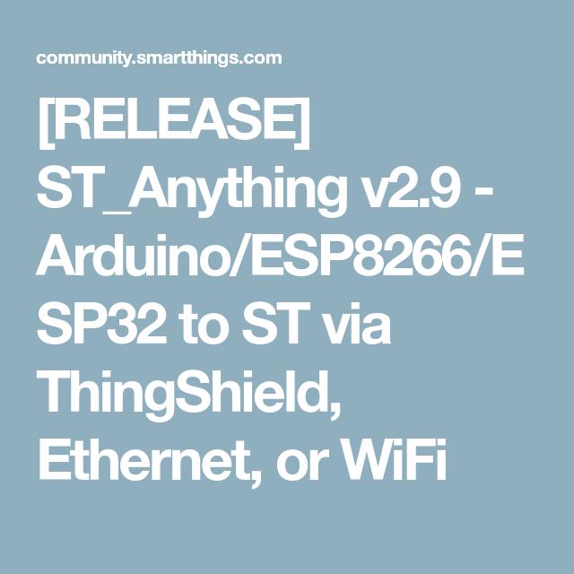 RELEASE] ST_Anything v2 9 - Arduino/ESP8266/ESP32 to ST via