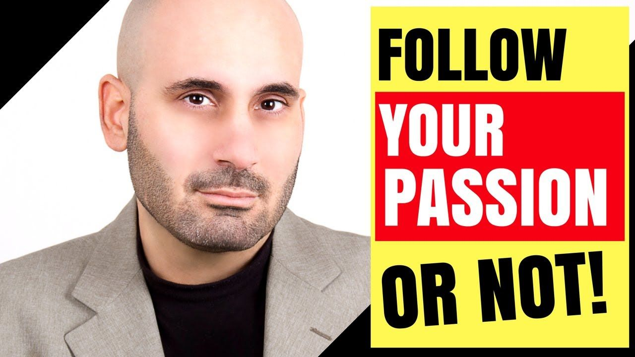 Dont Follow Your Passion or Follow Your Passion