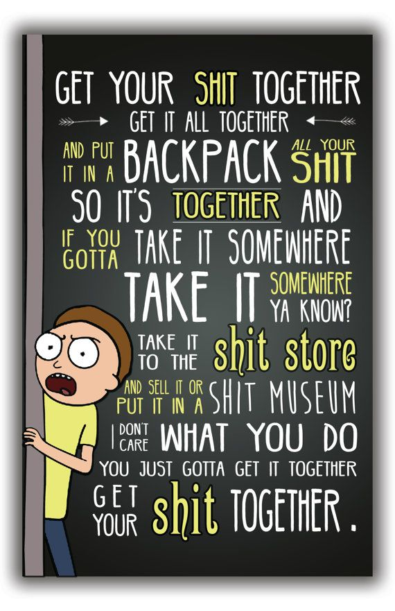 Best Rick And Morty Quotes Cool Rick And Morty Poster  Get Your Shit Together Poster  11X17 Pos