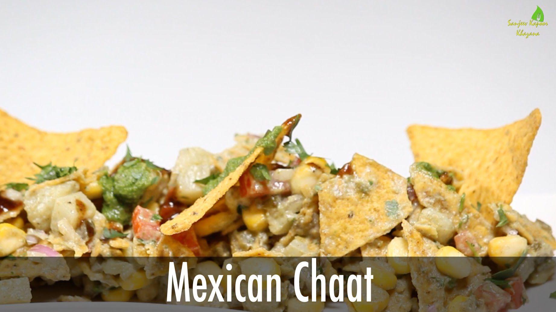 Mexican chaat sanjeev kapoor khazana breakfast pinterest mexican chaat sanjeev kapoor khazana forumfinder Gallery