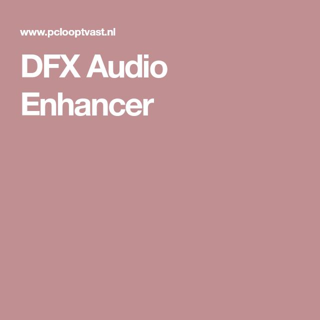 Dfx Audio Enhancer Geluid Laptop Tips