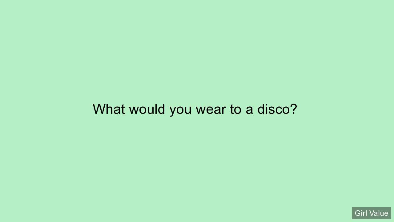 What would you wear to a disco?