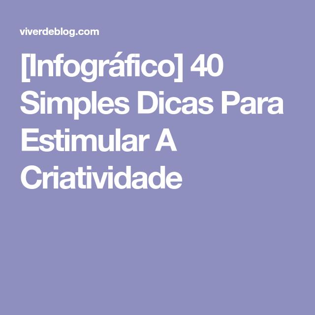 [Infográfico] 40 Simples Dicas Para Estimular A Criatividade