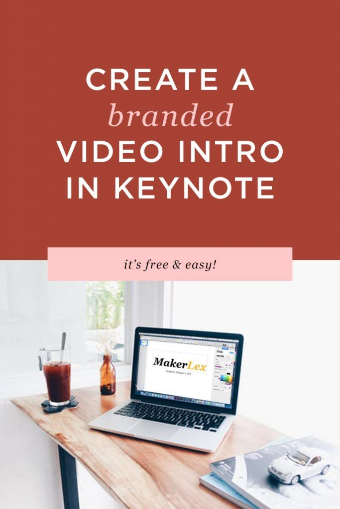 How to Create a Professional Intro for your Brand or Youtube Channel FREE in Keynote (Easy Tutorial!) - Maker Lex #diydesign #keynotetutorial #videotutorial #branding #blog #vlog