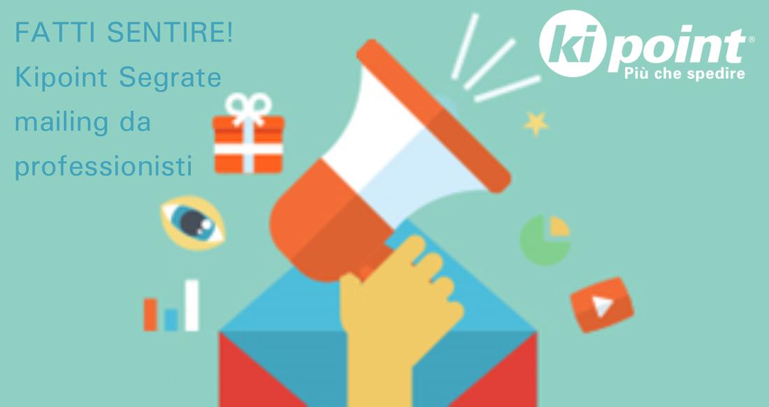 Fatti sentire con Kipoint Segrate: Mailing e Direct Marketing da chi se ne intende
