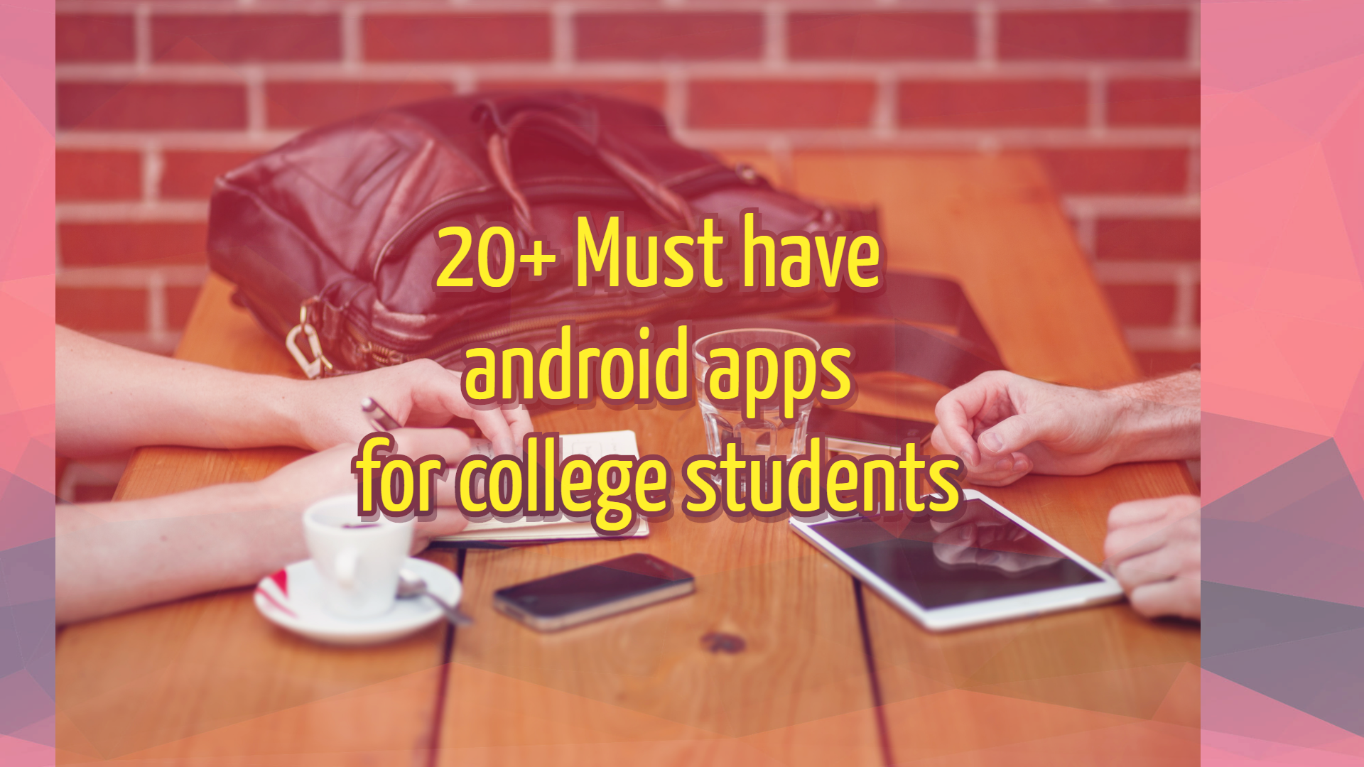 Useful apps for college students 20+ must have apps