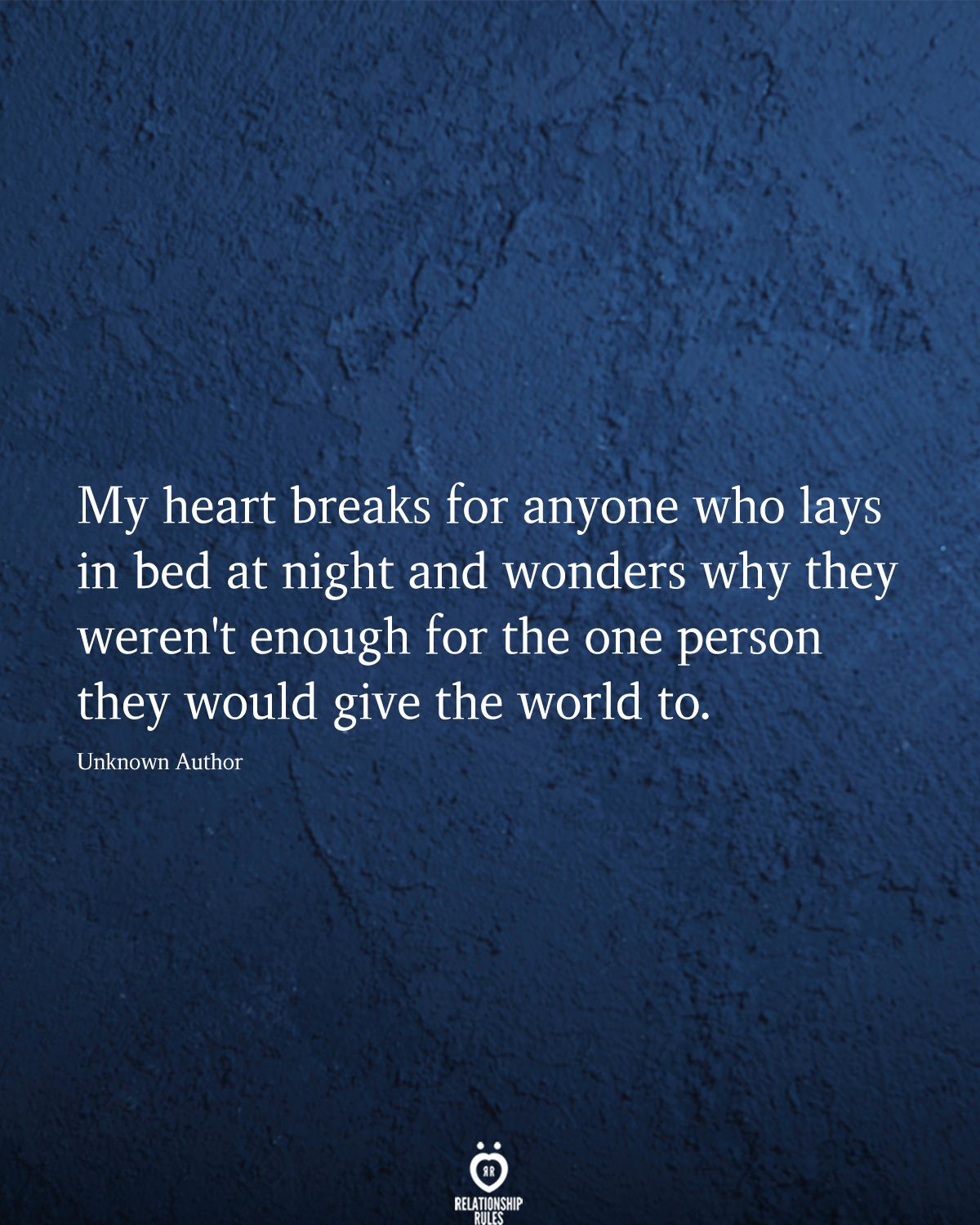 My Heart Breaks For Anyone Who Lays In bed At Night And