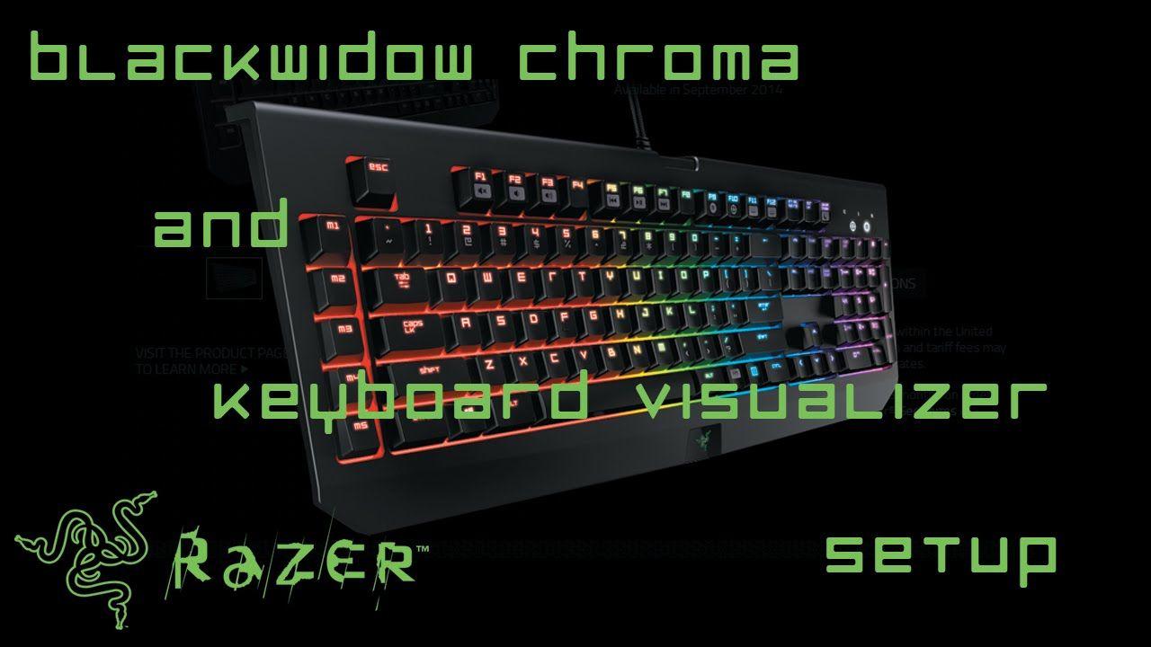 Razer Blackwidow Chroma n Keyboard Visualizer Setup 9/28