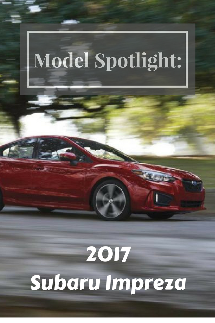 Model Spotlight 2017 Subaru Impreza