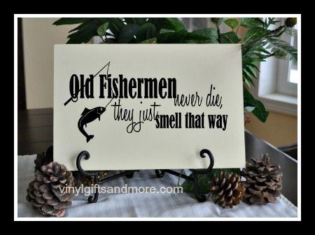 Old Fishermen Never Die Vinyl Girls Camp Crafts Old Fisherman Super Saturday Crafts