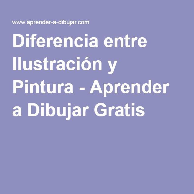 Diferencia entre Ilustración y Pintura - Aprender a Dibujar Gratis