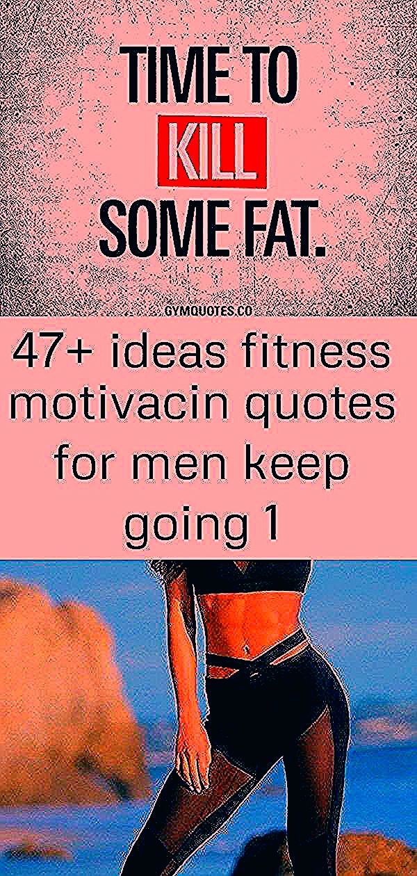 47+ ideas fitness motivacin quotes for men keep going #quotes #fitness 25+ Trendy Workout Outfits, G...