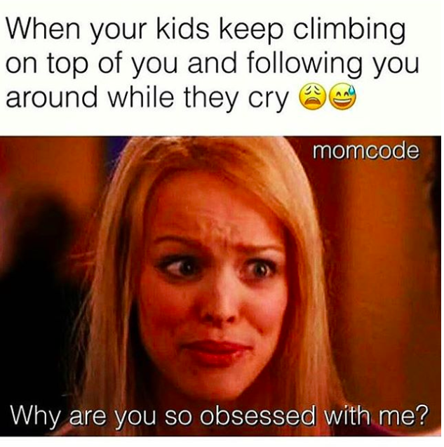 93 Hilarious Mean Girls Memes That Will Make You Go Lol That S Fetch Funny Parenting Memes Funny Mom Memes Mom Memes