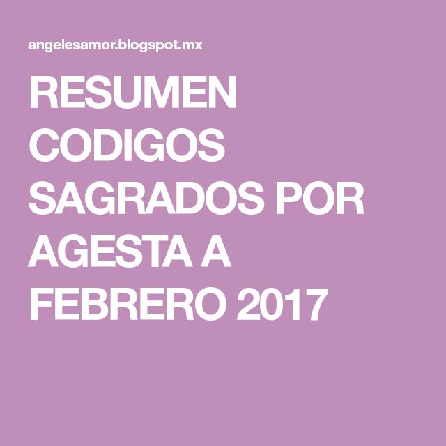 RESUMEN CODIGOS SAGRADOS POR AGESTA A FEBRERO 2017