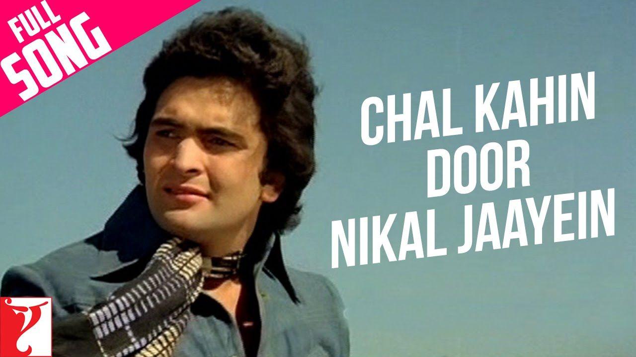 Chal Kahin Door Nikal Jaayein Full Song Doosara Aadmi Rishi Kapoor Youtube Hindi Old Songs Songs Old Movie Quotes