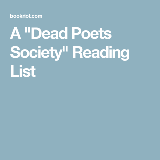 """A """"Dead Poets Society"""" Reading List"""