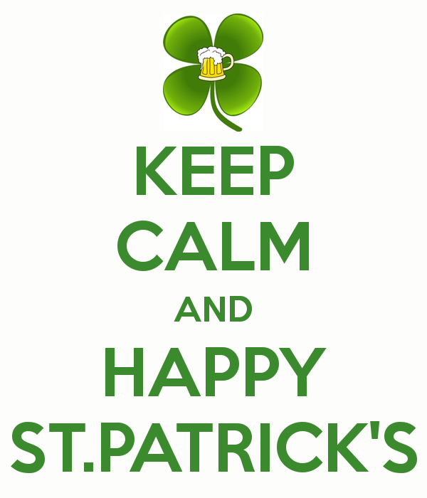 KEEP CALM AND HAPPY ST. PATRICK'S DAY!