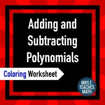 Add and Subtract Polynomials Coloring Worksheet Adding