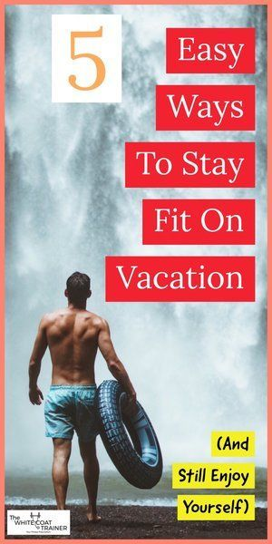 5 Easy Ways To Stay Fit on Vacation [And Still Enjoy Yourself] #fitness #vacation #fit #exercise #fu...