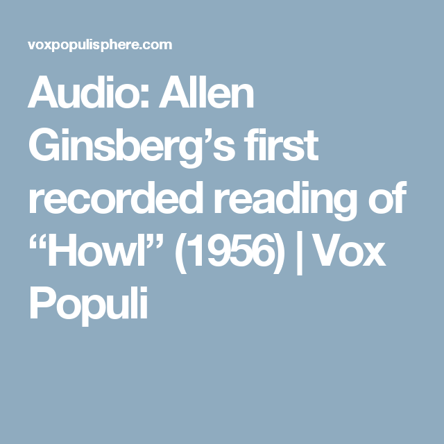 "Audio Allen Ginsberg's first recorded reading of ""Howl"