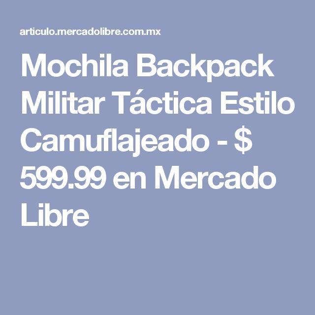 Mochila Backpack Militar Táctica Estilo Camuflajeado - $ 599.99 en Mercado Libre