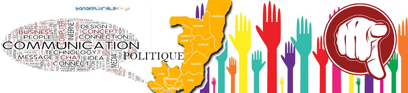 Communication politique. Quelle communication pour quel candidat ? Les Indispensables de la communication politique pour les campagnes présidentielles de 2016 en Afrique et au Congo.