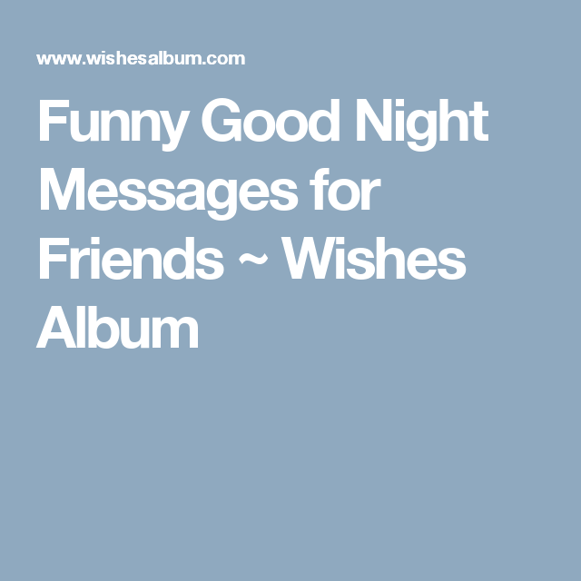 Funny Good Night Messages For Friends Josi2 Good Night Messages