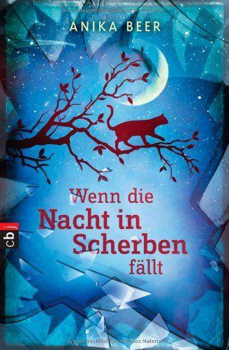 Wenn die Nacht in Scherben fällt von Anika Beer http://www.amazon.de/dp/3570402029/ref=cm_sw_r_pi_dp_PAKywb1CZ47XG