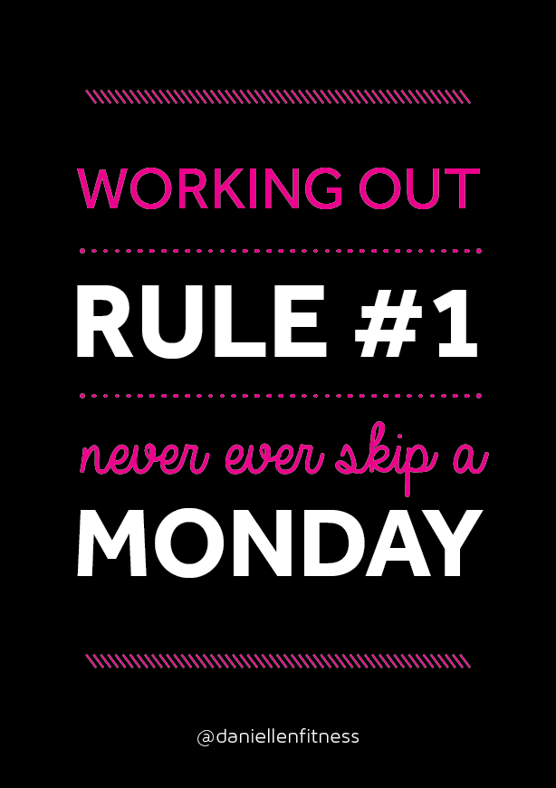 RULE #1! Never ever skip a Monday workout! Just do it. You ...