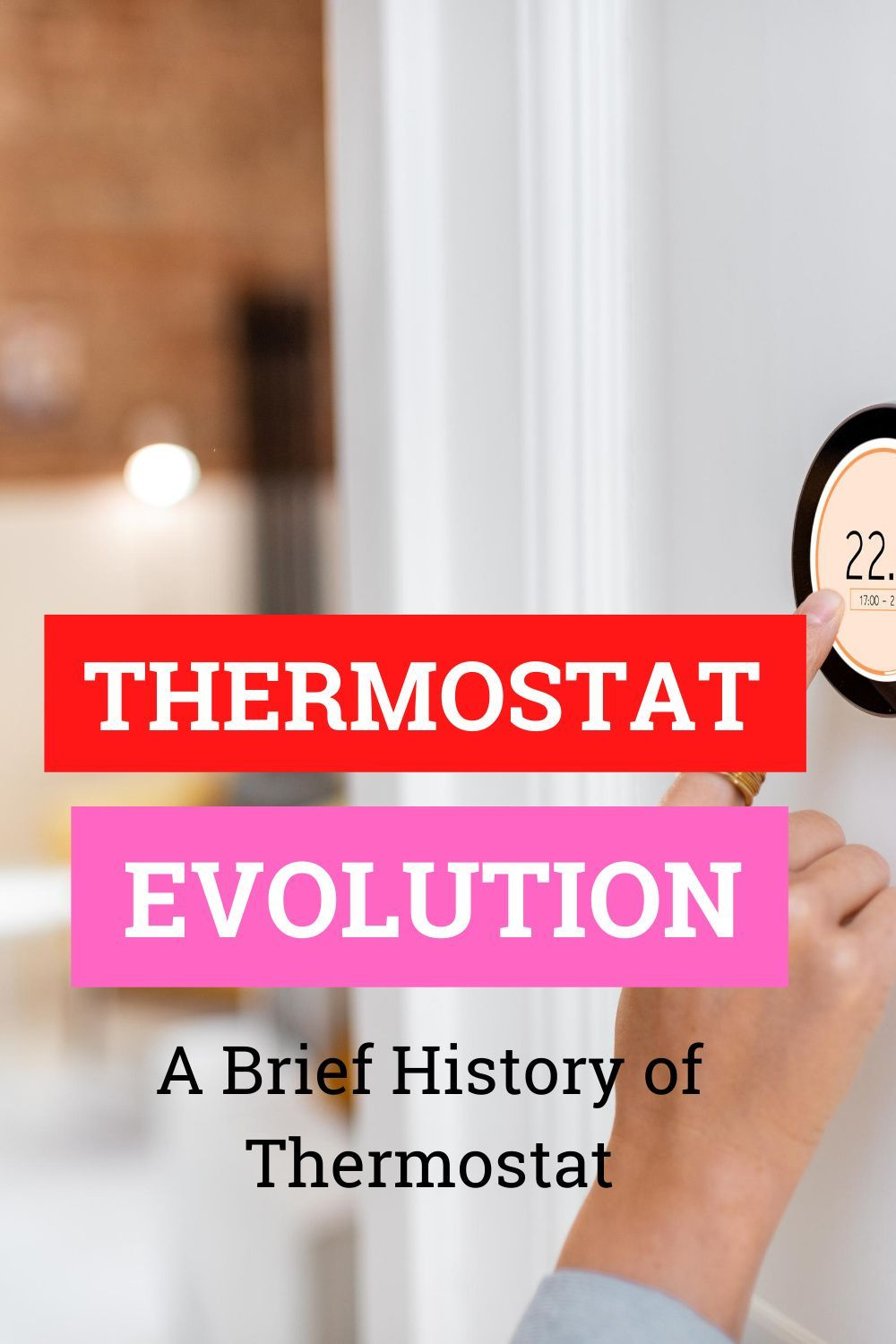 Thermostat Evolution A Brief History of Thermostat in