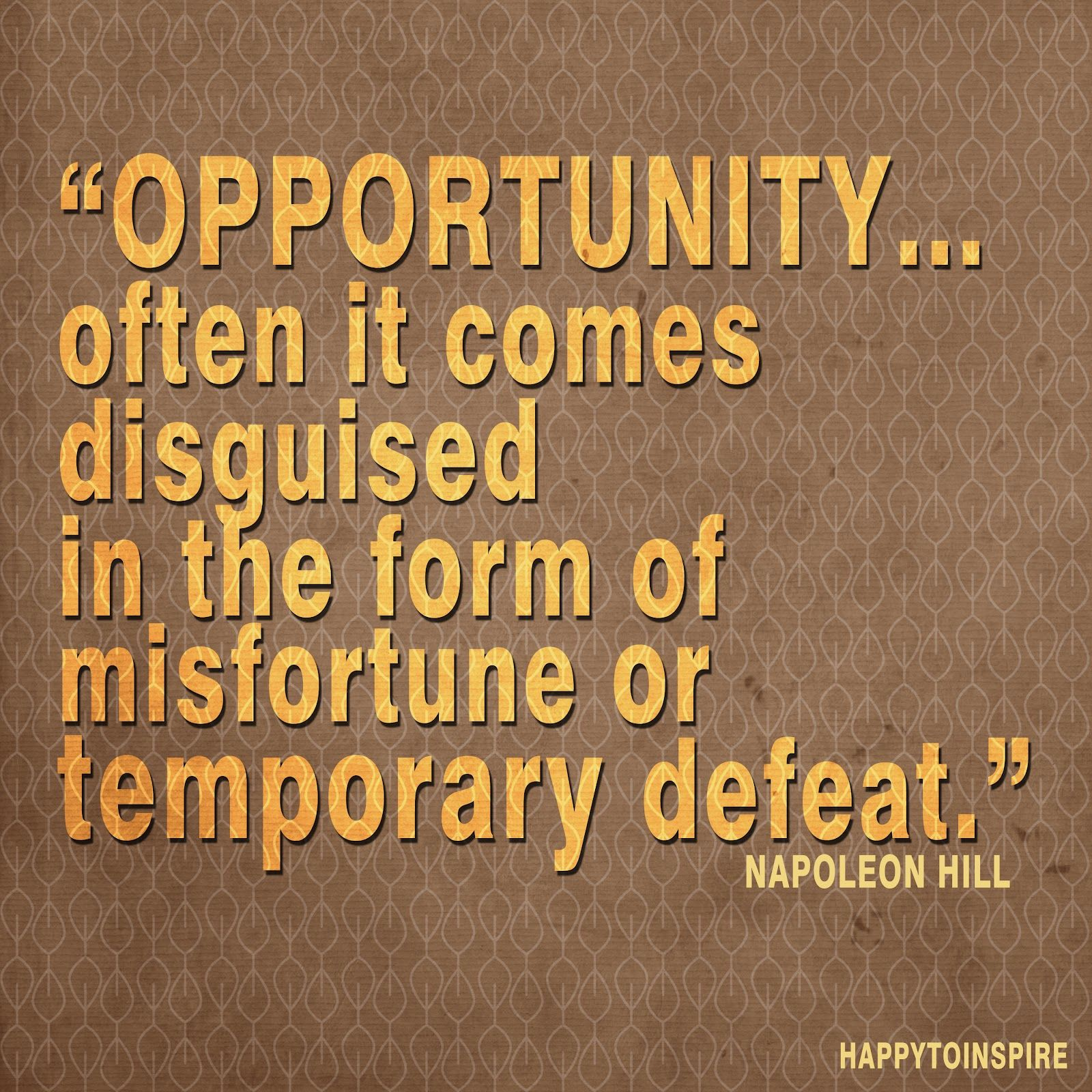 seize opportunities! don't let an obstacle stop you from moving forward