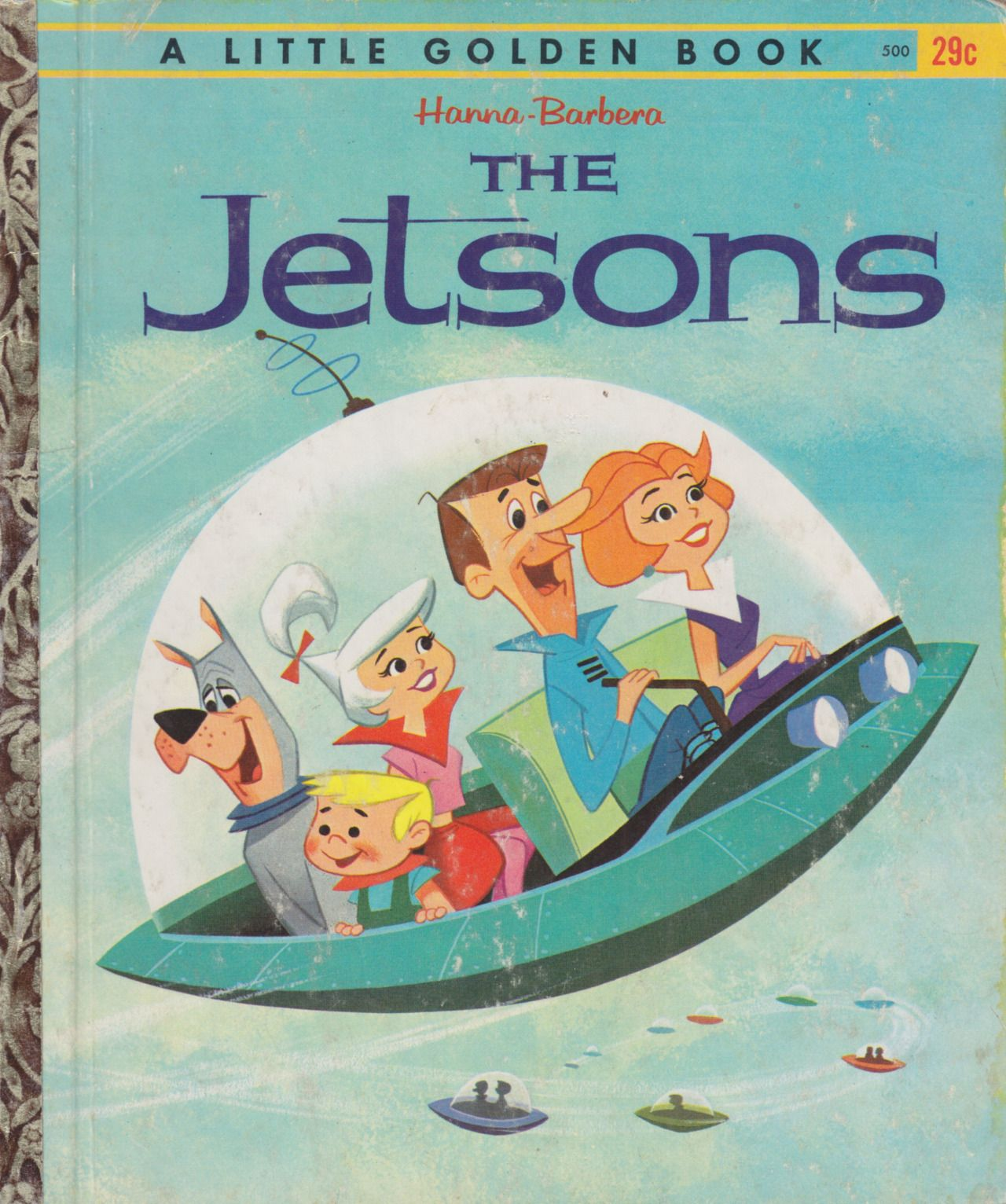 Title: Quick Draw McGrawSeries: Little Golden Books 500 Characters: Elroy Jetson, Jane Jetson, George Jetson, Astro, Judy Jetson Creators: by Carl Memling Illustrated by Al White and Hawley...