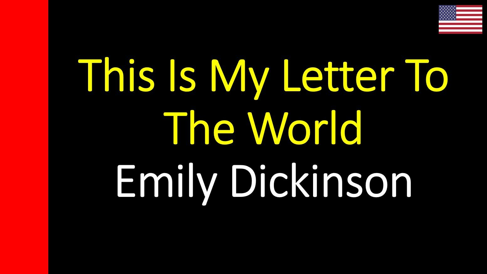 Emily Dickinson - This Is My Letter To The World