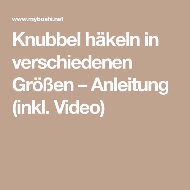 Knubbel Häkeln In Verschiedenen Größen Anleitung Inkl Video