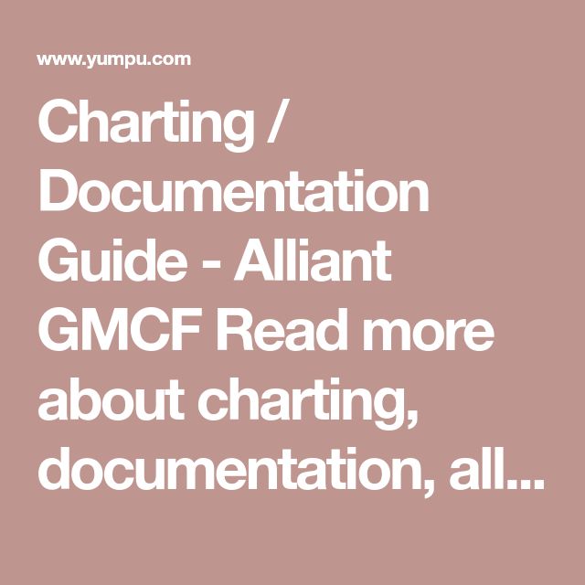 Charting Documentation Guide Alliant Gmcf Read More About And Chart Document Home Health Nurse Library Dissertation