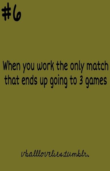 Especially when it's the last game and you want to go home!!
