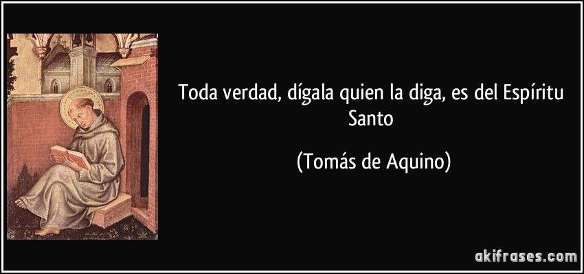 frase-toda-verdad-digala-quien-la-diga-es-del-espiritu-santo-tomas-de-aquino-153170.jpg (850×400)